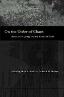 On the Order of Chaos: Social Anthropology and the Science of Chaos (Hardback)