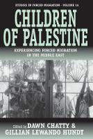 Children of Palestine: Experiencing Forced Migration in the Middle East - Forced Migration (Paperback)