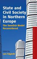 State and Civil Society in Northern Europe: The Swedish Model Reconsidered - Studies on Civil Society 3 (Hardback)