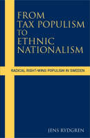 From Tax Populism to Ethnic Nationalism: Radical Right-wing Populism in Sweden (Hardback)