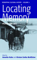 Locating Memory: Photographic Acts - Remapping Cultural History 4 (Paperback)