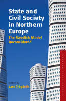 State and Civil Society in Northern Europe: The Swedish Model Reconsidered - Studies on Civil Society 3 (Paperback)