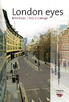 London Eyes: Reflections in Text and Image - Polygons: Cultural Diversities and Intersections 13 (Hardback)
