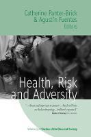 Health, Risk, and Adversity - Studies of the Biosocial Society (Hardback)