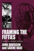 Framing the Fifties: Cinema in a Divided Germany - Film Europa 4 (Paperback)