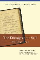 The Ethnographic Self as Resource: Writing Memory and Experience into Ethnography (Hardback)