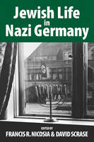Jewish Life in Nazi Germany: Dilemmas and Responses - Vermont Studies on Nazi Germany and the Holocaust 4 (Hardback)