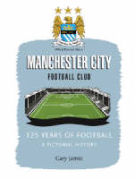 Manchester City Football Club: 125 Years of Football (Paperback)