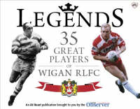 Legends: 35 Great Players of Wigan RLFC (Paperback)