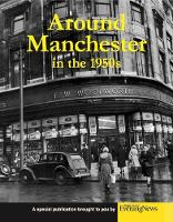 Around Manchester in the 1950's (Paperback)