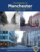 The Changing Face of Manchester (2nd Edition) (Paperback)