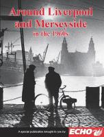 Around Liverpool and Merseyside in the 1960s (Paperback)