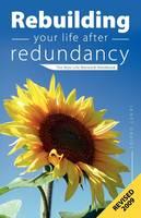 Rebuilding Your Life After Redundancy (Paperback)