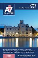 A to Z Guide to Kos 2018, Including Nisyros and Bodrum: Plus Free Travel Club Membership (Paperback)
