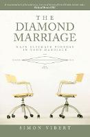 The Diamond Marriage: Have Ultimate purpose in your marriage (Paperback)