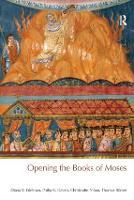 Opening the Books of Moses - BibleWorld (Hardback)