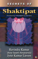 Secrets of Shaktipat: Awakening of Kundalini by the Guru (Paperback)