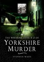 A-Z of Yorkshire Murder (Paperback)
