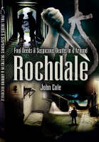 Foul Deeds and Suspicious Deaths Around Rochdale (Paperback)