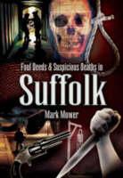 Foul Deeds &suspicious Deaths in Suffolk (Paperback)