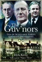 Guv'nors: Ten of Scotland Yard's Greatest Detectives (Hardback)