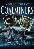 Images of the Past: Coalminers