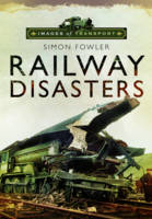 Railway Disasters: Images of Transport (Hardback)