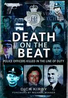 Death on the Beat: Police Officers Killed in the Line of Duty (Paperback)