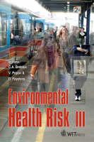 Environmental Health Risk: International Conference No. 3 - Sustainable World v. 13 (Hardback)