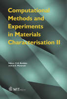 Computational Methods and Experiments in Materials Characterisation: Part 2 - WIT Transactions on Engineering Sciences No. 51 (Hardback)