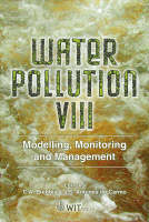 Water Pollution: v. 8: Modelling, Monitoring and Management - WIT Transactions on Ecology and the Environment No. 95 (Hardback)