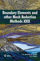 Boundary Elements and Other Mesh Reduction Methods: XXIX - WIT Transactions on Modelling and Simulation No. 44 (Hardback)