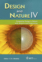 Design and Nature IV: Comparing Design in Nature with Science and Engineering - WIT Transactions on Ecology and the Environment No. 114 (Hardback)