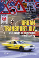 Urban Transport: Volume 14: Urban Transport and the Environment in the 21st Century - WIT Transactions on the Built Environment No. 101 (Hardback)