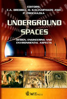 Underground Spaces: Design, Engineering and Environmental Aspects - WIT Transactions on the Built Environment No. 102 (Hardback)