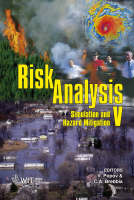 Risk Analysis: v. 5: Simulation and Hazard Mitigation - WIT Transactions on Ecology and the Environment No. 91 (Hardback)