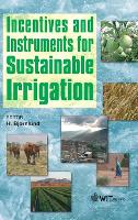 Incentives and Instruments for Sustainable Irrigation (Hardback)
