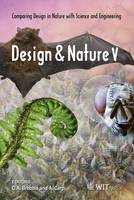 Design and Nature V: Comparing Design in Nature with Science and Engineering - WIT Transactions on Ecology and the Environment No. 138 (Hardback)