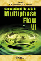 Computational Methods in Multiphase Flow: v. 6 - WIT Transactions on Engineering Sciences No. 70 (Hardback)
