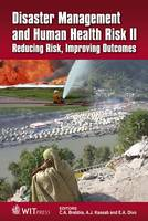 Disaster Management and Human Health Risk: Reducing Risk, Improving Outcomes - WIT Transactions on the Built Environment 119 (Hardback)