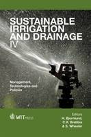 Sustainable Irrigation and Drainage: IV: Management, Technologies and Policies - WIT Transactions on Ecology and the Environment 168 (Hardback)