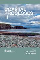 Coastal Processes: III - WIT Transactions on Ecology and the Environment 169 (Hardback)