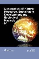Management of Natural Resources, Sustainable Development and Ecological Hazards IV - WIT Transactions on Ecology and the Environment 199 (Hardback)