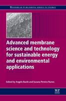 Advanced Membrane Science and Technology for Sustainable Energy and Environmental Applications - Woodhead Publishing Series in Energy (Hardback)
