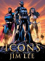 Icons: The DC Comics and WildStorm Art of Jim Lee (Hardback)