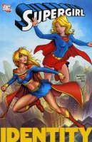 Supergirl: Identity v. 3 (Paperback)