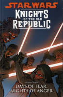 Star Wars - Knights of the Old Republic: Days of Fear, Nights of Anger v. 3 (Paperback)