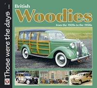 British Woodies: From the 1920s to the 1950s - Those Were the Days... (Paperback)