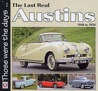 The Last Real Austins - 1946-1959 - Those Were the Days... (Paperback)