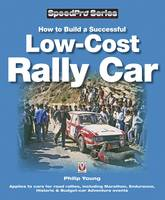 How to Build a Low-cost Rally Car: For Marathon, Endurance, Historic and Budget-car Adventure Road Rallies - SpeedPro Series (Paperback)
